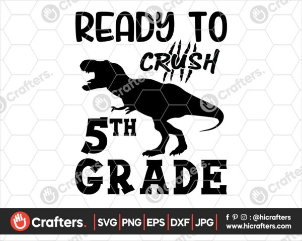 476 Ready to Crush 5th Grade SVG Fifth Grade Dinosaur SVG PNG