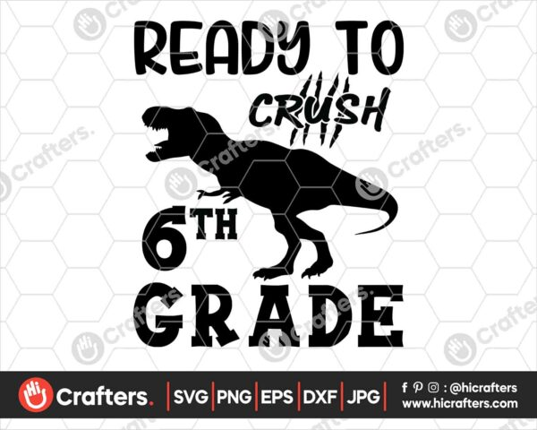 477 Ready to Crush 6th Grade SVG Sixth Grade Dinosaur SVG PNG