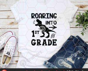 481 Roaring into 1st Grade SVG First Grade Dinosaur SVG For Cricut
