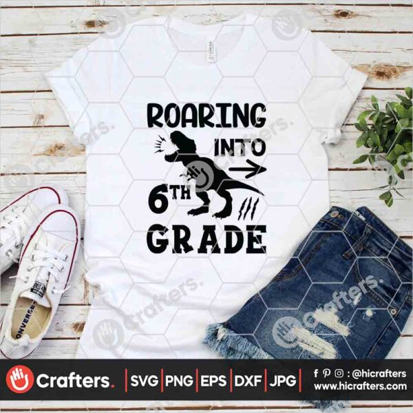 486 Roaring into 6th Grade SVG Sixth Grade Dinosaur SVG For Cricut