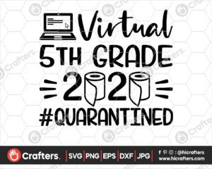 Virtual 5th Grade Svg Virtual Learning Svg Png Hi Crafters