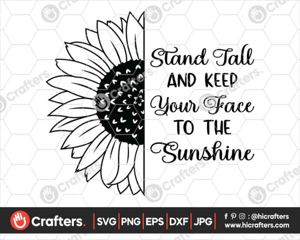 525 Stand Tall and Keep your Face to the Sunshine SVG Sunflower SVG