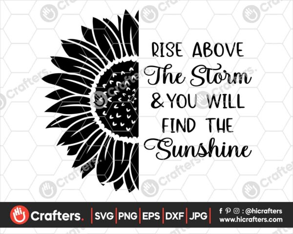 532 Rise Above The Storm SVG Sunflower Quotes SVG PNG